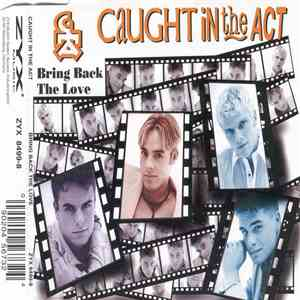 Caught In The Act  - Bring Back The Love download