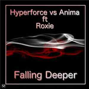 Hyperforce vs. Anima  Ft. Roxie  - Falling Deeper download