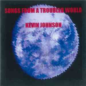 Kevin Johnson  - Songs From A Troubled World download