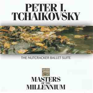Peter I. Tchaikovsky - The Nutcracker Ballet Suite download
